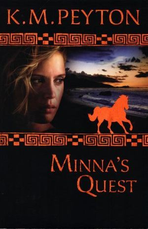 Minna's Quest : The Roman Pony Adventures - K.M. Peyton