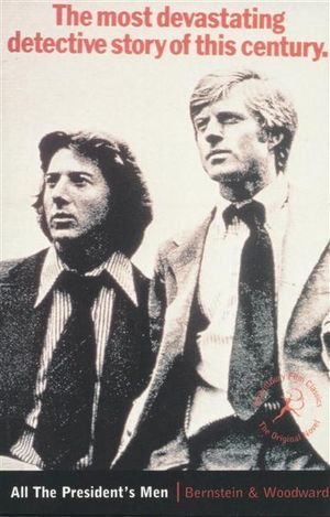 All the President's Men : The Most Devastating Detective Story of this Century. - Carl Bernstein