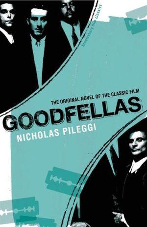 Goodfellas : Bloomsbury Film Classics - Nicholas Pileggi