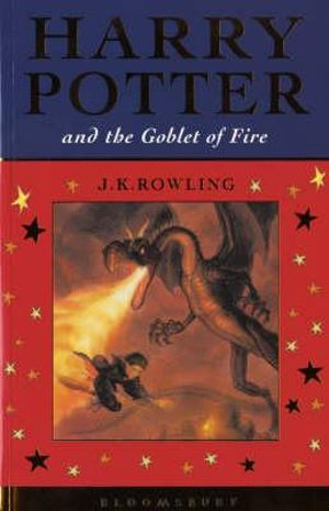 Harry Potter and the Goblet of Fire : Harry Potter Series : Book 4 - J. K. Rowling