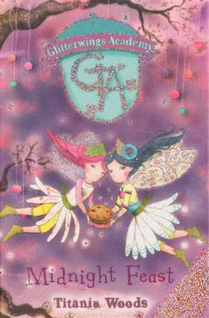 Midnight Feast : Glitterwings Academy Book 2 - Titania Woods