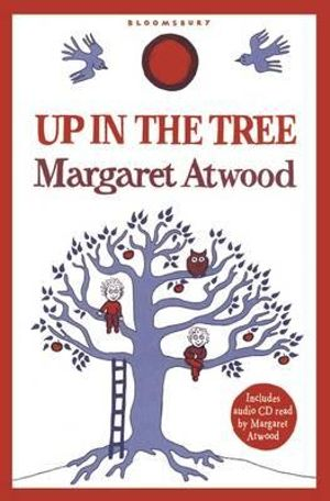 Up in the Tree - Margaret Atwood