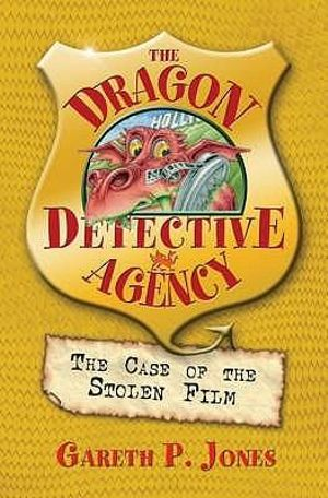 The Case of the Stolen Film : The Dragon Detective Agency : Book 4 - Gareth P Jones