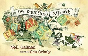 The Dangerous Alphabet - Neil Gaiman