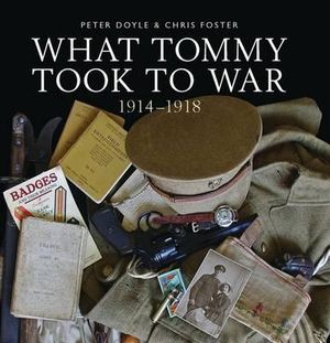 What Tommy Took to War, 1914-1918 - Peter Doyle