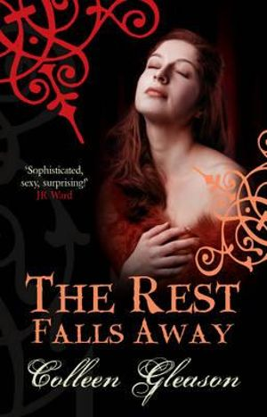 The Rest Falls Away : Gardella Vampire Chronicles - Colleen Gleason