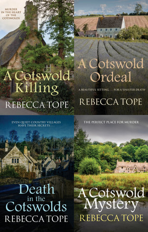 The Cotswold Mysteries Collection : A Cotswold Killing, A Cotswold Ordeal, Death in the Cotswolds, A Cotswold Mystery - Rebecca Tope