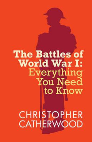The Battles of World War I : The Battles of Wwi - Christopher Catherwood