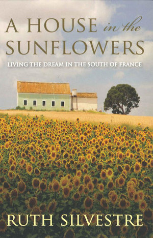 A House in the Sunflowers - Ruth Silvestre