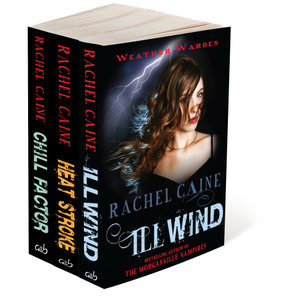 The Weather Warden Collection : Ill Wind, Heat Stroke, Chill Factor - Rachel Caine