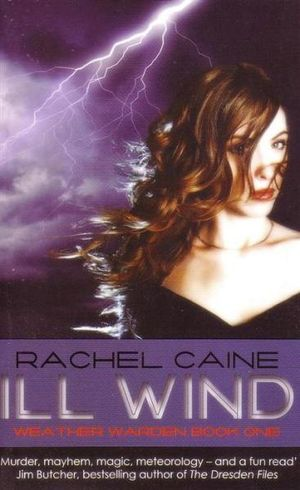 Ill Wind : Weather Warden : Book 1 - Rachel Caine