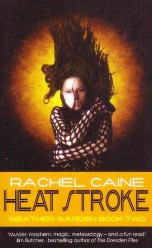 Heat Stroke (Weather Warden, Book 2) by Rachel Caine