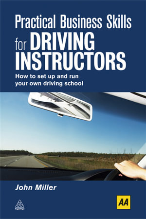 Practical Business Skills for Driving Instructors John Miller