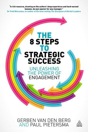 The 8 Steps to Strategic Success : Unleashing the Power of Engagement - Gerban Van Den Berg