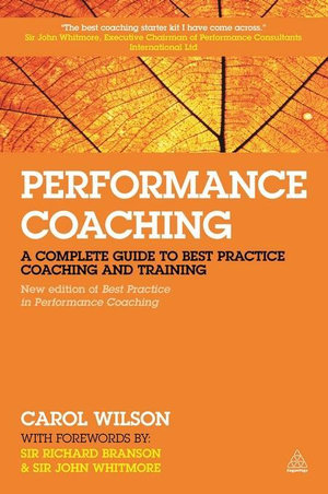 Performance Coaching : A Complete Guide to Best Practice Coaching and Training - Carol Wilson