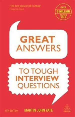 Great Answers to Tough Interview Questions - Martin John Yate