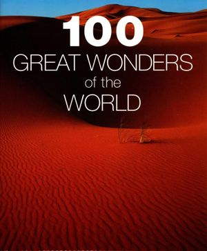 100 Great Wonders of the World : AA ILLUSTRATED BOOKS - Richard Cavendish