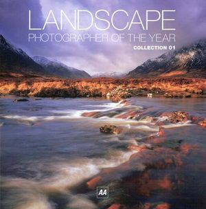 Landscape Photographer of the Year : Collection 1 : AA LEISURE GUIDES - AA Publishing