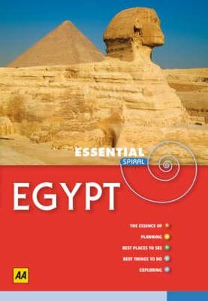 AA Essential Spiral Travel Guide Egypt  : AA Essential Spiral Guides - AA Publishing