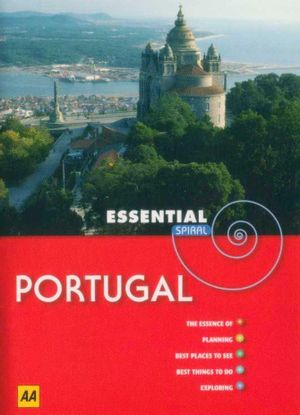 AA Essential Spiral Travel Guide Portugal  : AA ESSENTIALS - AA Publishing