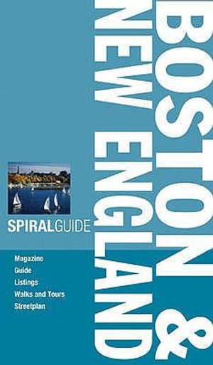 AA Spiral Guide : Boston and New England : AA Spiral Guides - AA Publishing