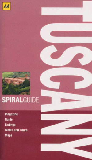 AA Spiral Guide Tuscany : AA Spiral Guides - AA Publishing
