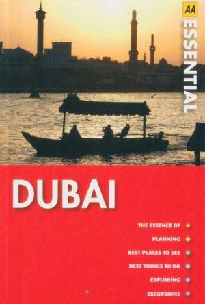 AA Essential Travel Guide Dubai : AA ESSENTIALS - AA Publishing