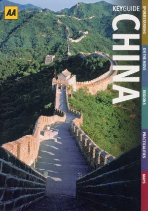 AA Key Guide China : AA Key Guides - AA Publishing