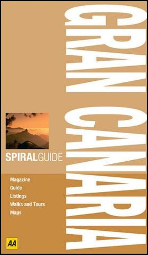 AA Spiral Guide Gran Canaria  : AA Spiral Guides - AA Publishing