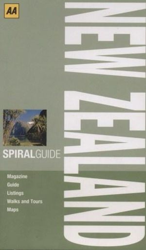 AA Spiral Guide : New Zealand : AA SPIRAL GUIDES - AA Publishing