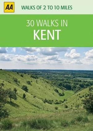AA 30 Walks in Kent - AA Publishing