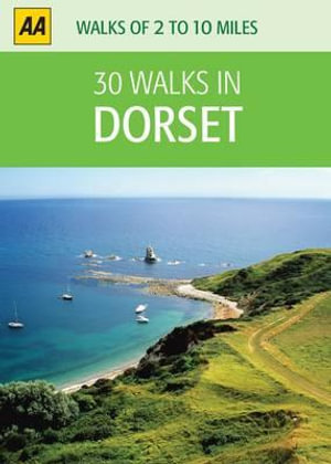 AA 30 Walks in Dorset : AA 30 Walks in - AA Publishing