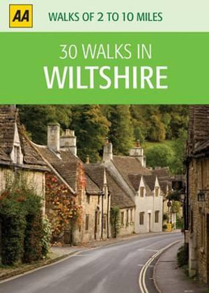 AA 30 Walks in Wiltshire - AA Publishing