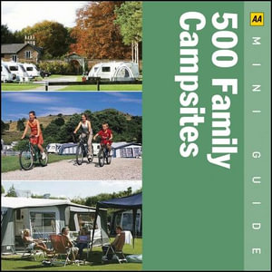 AA Mini Guide : 500 Family Campsites  : AA Mini Guides - AA Publishing