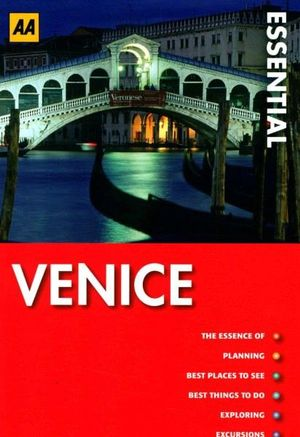 AA Essential Travel Guide Venice - AA Publishing