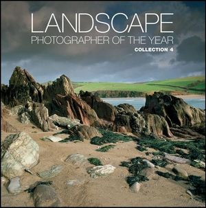 Landscape Photographer of the Year : Collection 4 : Aa Illustrated Books - AA Publishing
