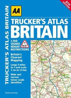 AA Trucker's Atlas Britain : Aa Road Atlas's Brit Ser. - AA Publishing