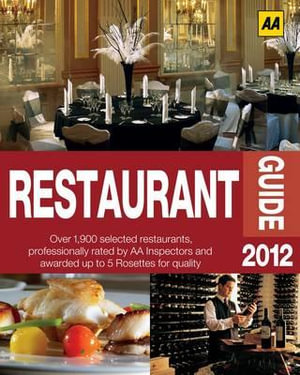 AA Restaurant Guide 2012 (UK) : AA Lifestyle Guides - AA Publishing