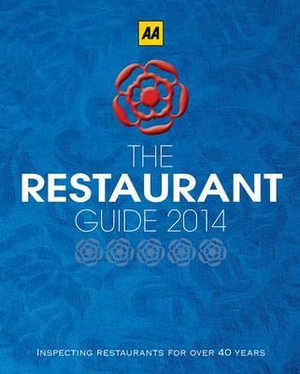 AA Restaurant Guide 2014 : AA Lifestyle Guides - AA Publishing