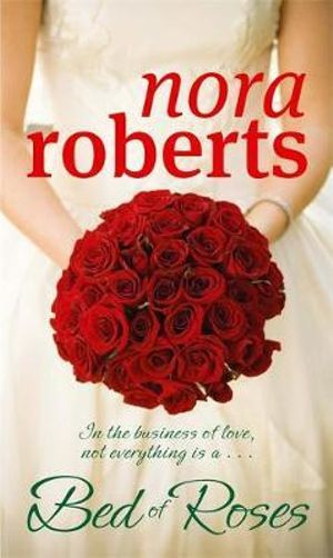Bed Of Roses : The Bride Quartet : Book 2 - Nora Roberts