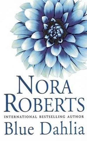 Blue Dahlia : In the Garden : Book 1 - Nora Roberts