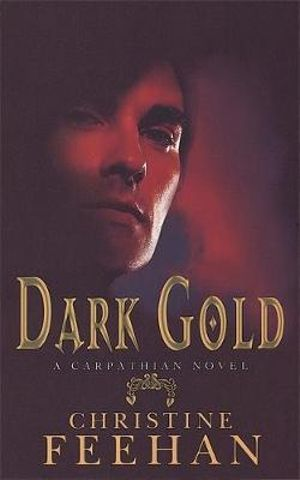 Dark Gold : A Carpathian Novel : Dark Series : Book 3 - Christine Feehan