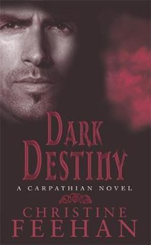 Dark Destiny  : Dark Series : Book 13 - Christine Feehan
