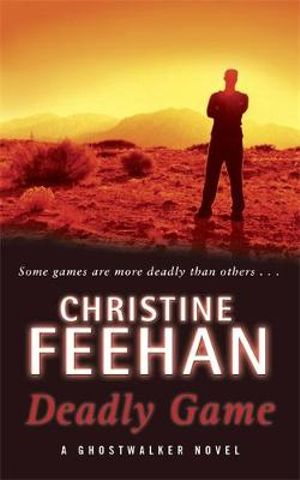 Deadly Game : GhostWalkers Series : Book 5 - Christine Feehan
