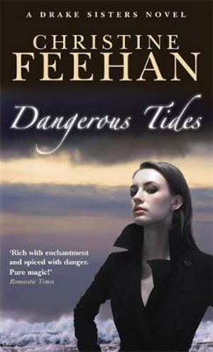 Dangerous Tides : Drake Sisters Series : Book 4 - Christine Feehan