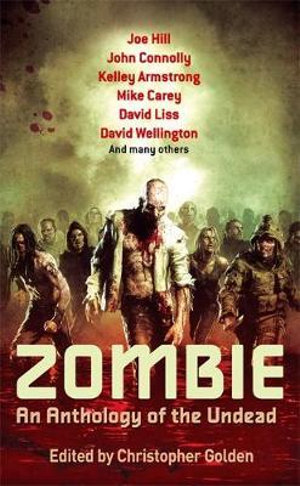 Zombie : An Anthology of the Undead - Christopher Golden