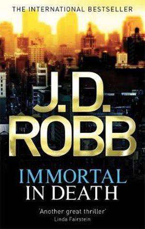 Immortal in Death  : In Death Series : Book 3 - J. D. Robb