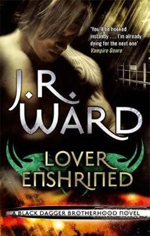 Lover Enshrined : Black Dagger Brotherhood Series : Book 6 - J. R. Ward