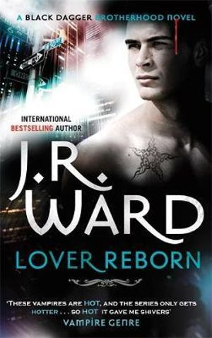Lover Reborn : Black Dagger Brotherhood Series : Book 10 - J. R. Ward