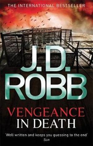 Vengeance in Death : In Death Series : Book 6 - J. D. Robb